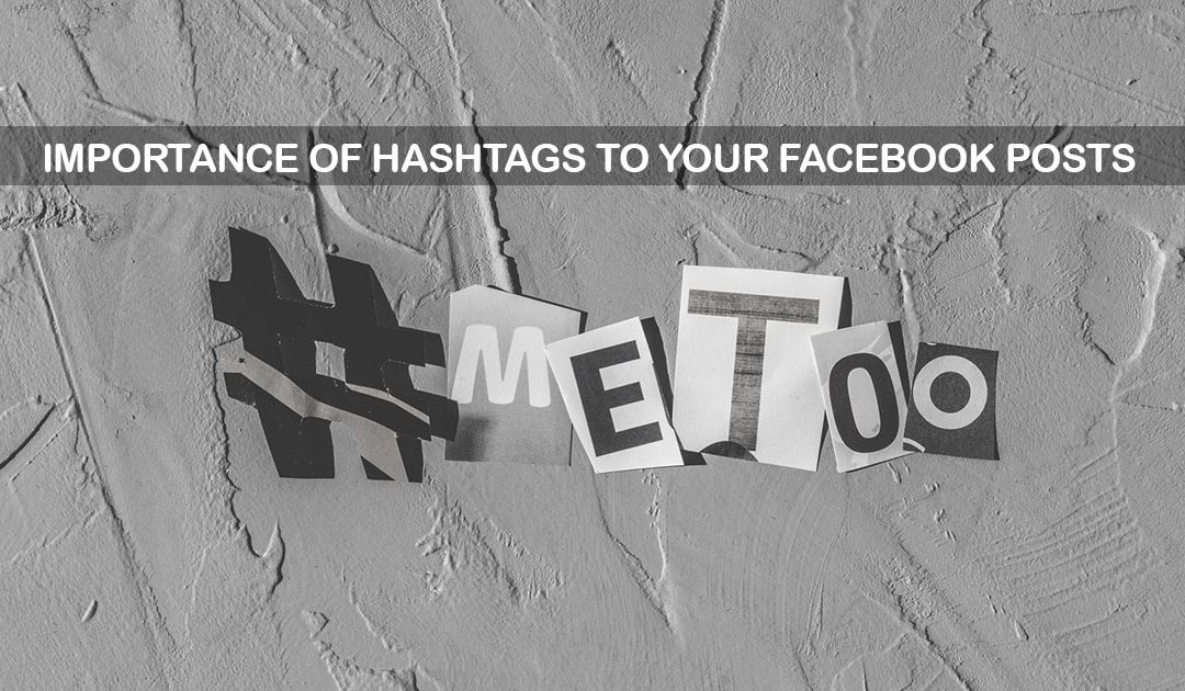 Importance of hashtags to your Facebook posts