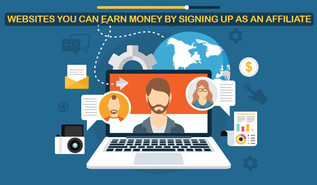 Websites you can earn money by signing up as an affiliate