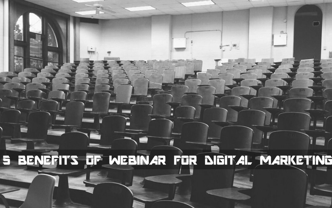 5 Benefits of webinar for digital marketing