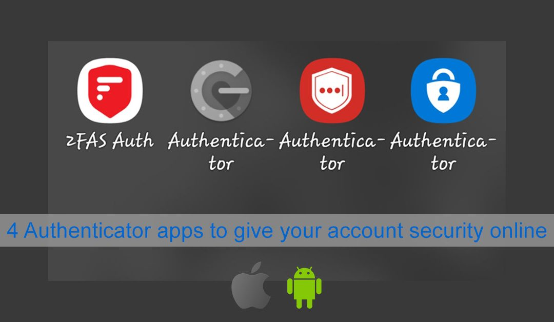 4 Authenticator apps to give your account security online